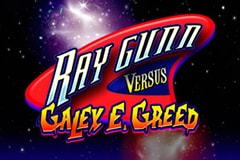 Ray Gunn Versus Galex E. Greed